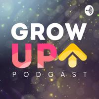 Podcast Grow Up podcast