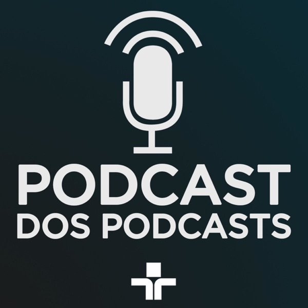 Podcast dos Podcasts