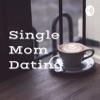 Single Mom Dating : Bold Women Talking  artwork