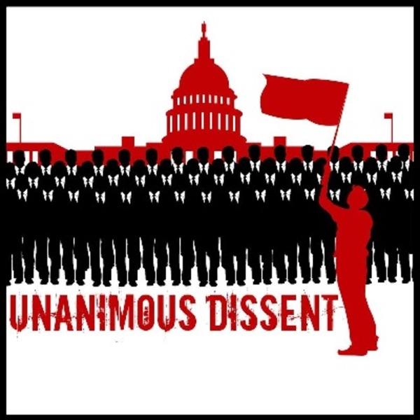 Unanimous Dissent | Podbay