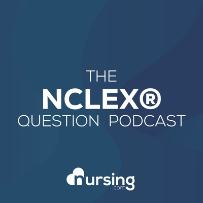 NURSING.com NCLEX® Question of the Day (Nursing Podcast for NCLEX® Prep and Nursing School) by NURSING.com (NRSNG):Jon Haws RN: Critical Care Nurse & NCLEX Educator