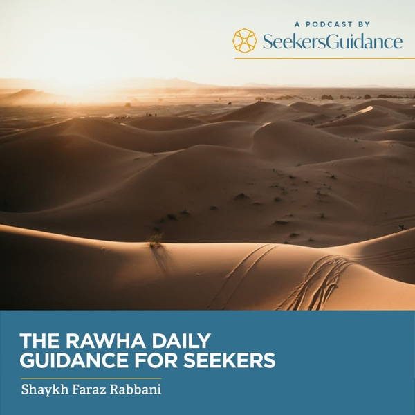 The Rawha: Daily Guidance for Seekers with Shaykh Faraz Rabbani