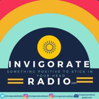Invigorate Radio The Positive Stuff Podcast podcast