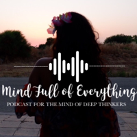 Mind Full of Everything podcast
