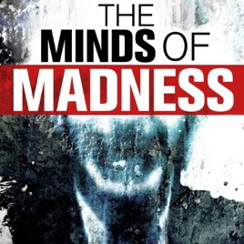 The Minds of Madness - True Crime Stories on Apple Podcasts