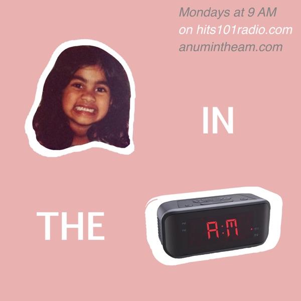 Anum in the AM