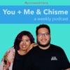 You + Me & Chisme artwork
