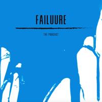 Failuure podcast
