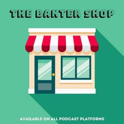 The Banter Shop:Monil Patel