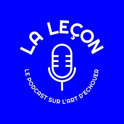 La Leçon, le podcast sur l'art d'échouer:Pauline Grisoni