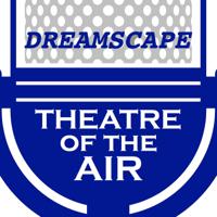 Dreamscape Theatre of the Air podcast