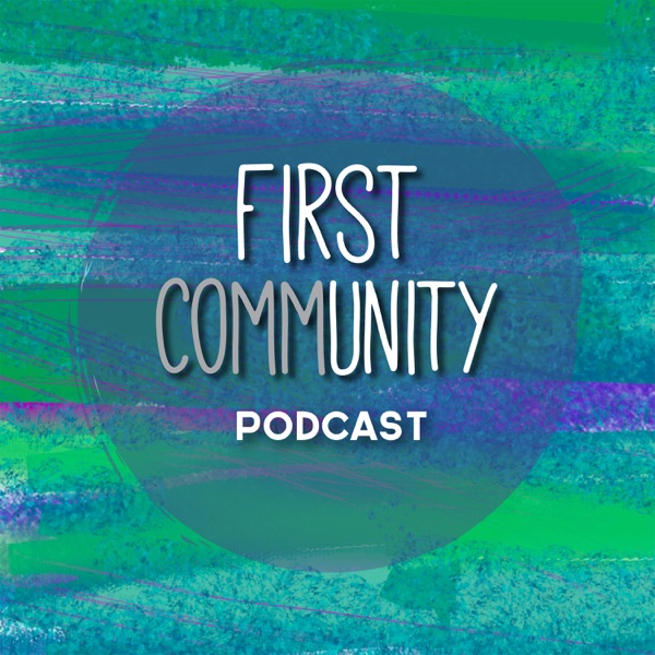 First Community Podcast