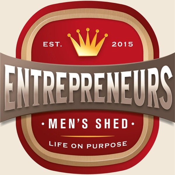 Entrepreneur's Men's Shed