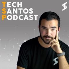 Tech Santos Podcast