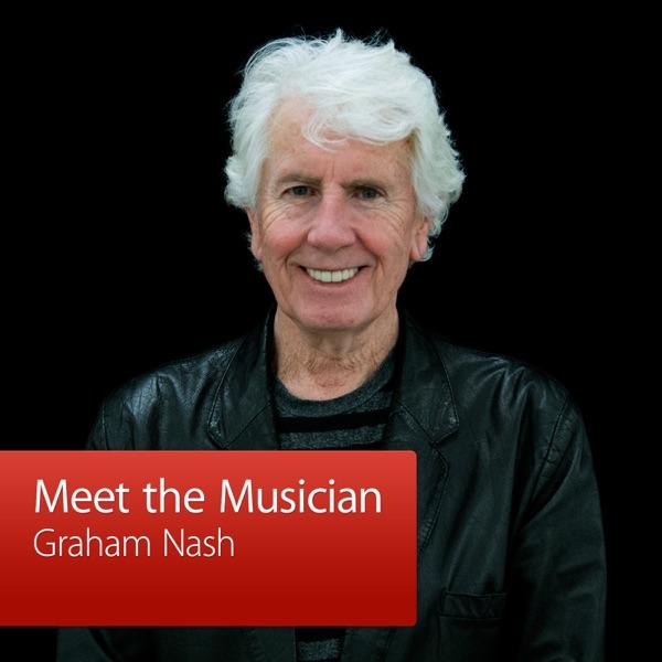 Graham Nash: Meet the Musician