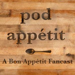 Pod Appétit: A Bon Appétit Fancast