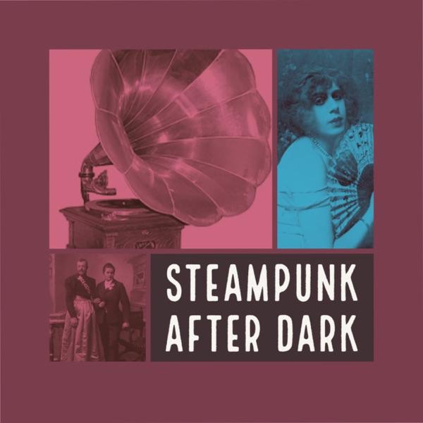 Steampunk After Dark