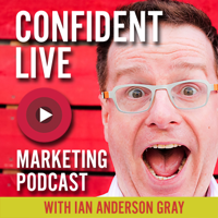 Confident Live Marketing Show podcast