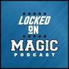 Locked On Magic - Daily Podcast On The Orlando Magic artwork