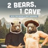 2 Bears 1 Cave with Tom Segura & Bert Kreischer artwork