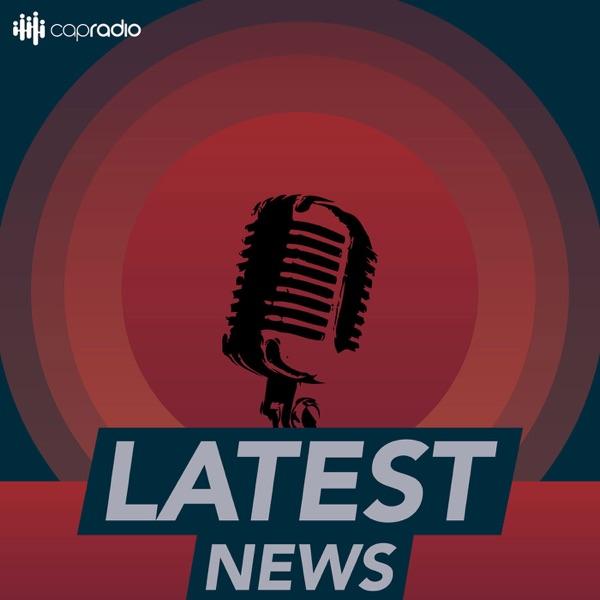 CapRadio: Latest News Podcast