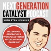 Next Generation Catalyst Podcast: Millennials / Generation Z / Workplace Trends / Leadership artwork