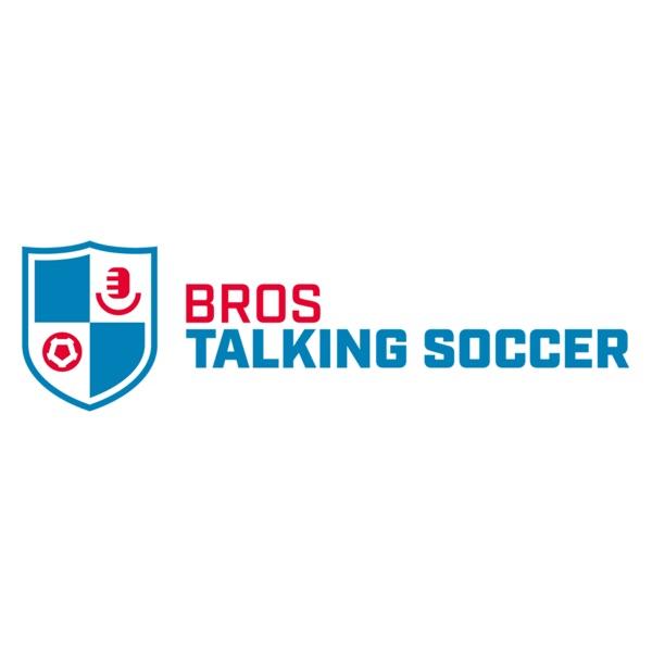 Bros Talking Soccer