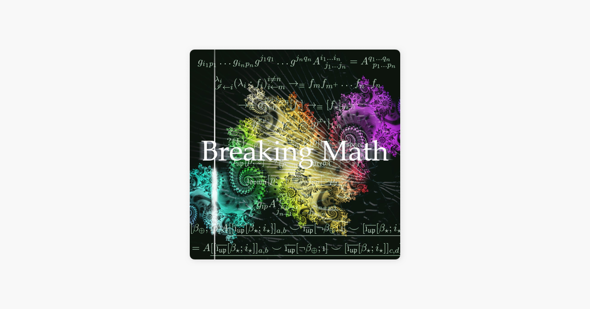 Breaking Math Podcast on Apple Podcasts