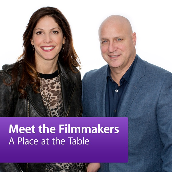 A Place at the Table: Meet the Filmmakers