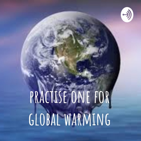 practise one for global warming