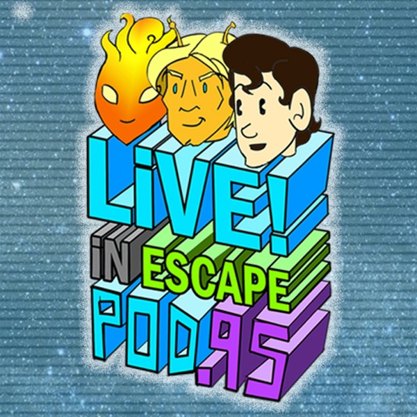 LIVE! in Escape Pod 95