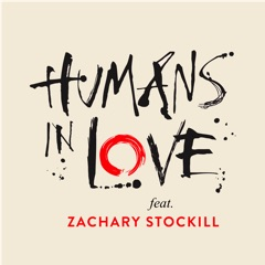 Humans in Love ft. Zachary Stockill
