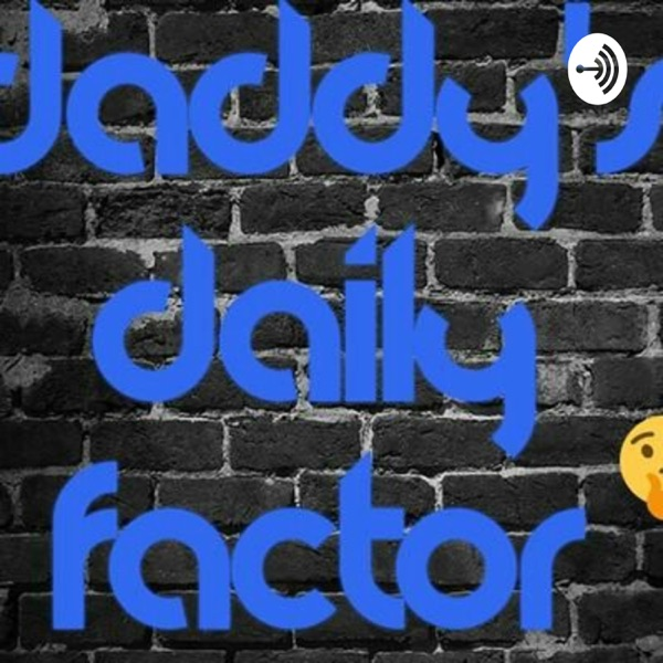 Daddy's Daily Factor