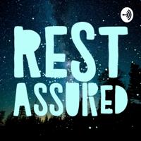 Rest Assured podcast