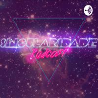 Singularidade Podcast podcast