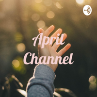April Channel podcast