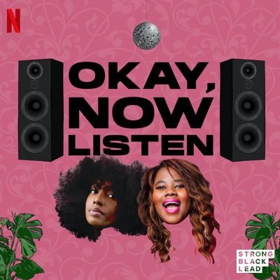 Okay, Now Listen:Netflix