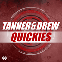 Podcast cover art for Tanner & Drew Quickies