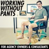 Working Without Pants - Creative Entrepreneurship artwork