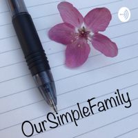 OurSimpleFamily podcast
