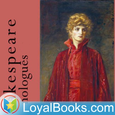 Shakespeare Monologues by William Shakespeare:Loyal Books