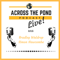 Across The Pond, Live! podcast