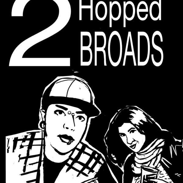 2 Hopped Broads