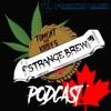 Strange Brew Podcast!
