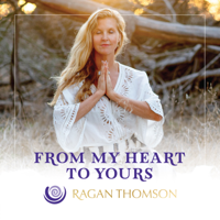 From My Heart to Yours with Ragan Thomson podcast