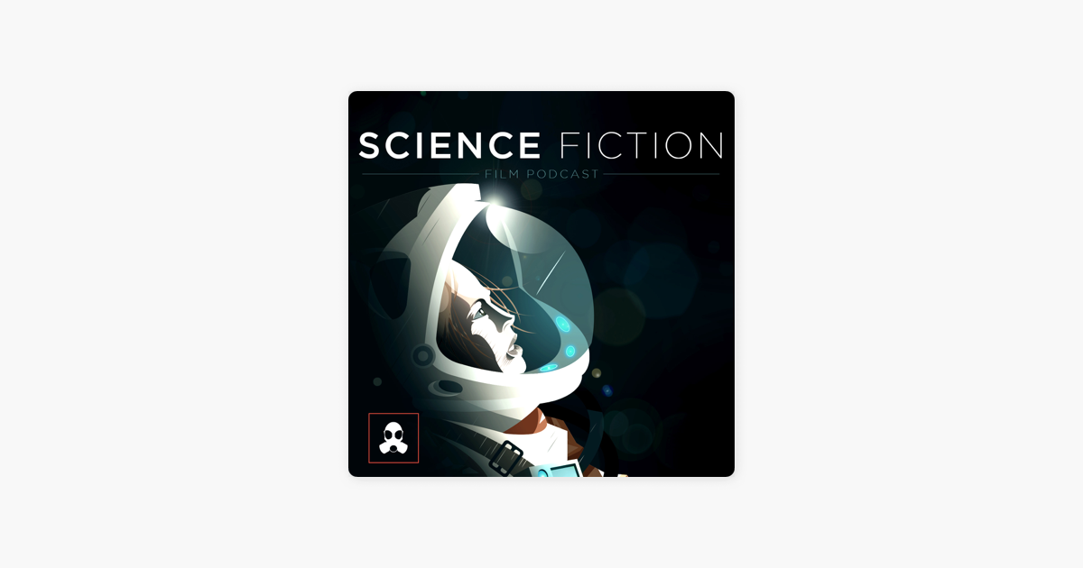 Science Fiction Film Podcast on Apple Podcasts