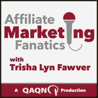 Affiliate Marketing Fanatics » QAQN podcast
