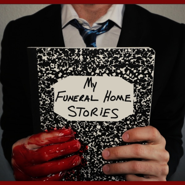 Listen To My Funeral Home Stories Podcast Online At