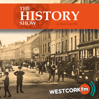 The History Show on West Cork FM podcast