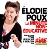 La Minute Non-éducative d'Elodie Poux